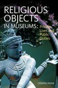 Religious Objects in Museums 1st edition 9781847887733 1847887732