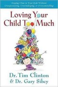 Loving Your Child Too Much 0 9780785297772 0785297774