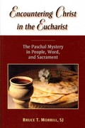 Encountering Christ in the Eucharist 1st Edition 9780809147687 0809147688