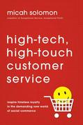 High-Tech, High-Touch Customer Service 1st Edition 9780814417904 0814417906