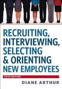 Recruiting, Interviewing, Selecting & Orienting New Employees 5th Edition 9780814420256 0814420257