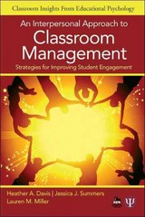 An Interpersonal Approach to Classroom Management 1st Edition 9781412986731 1412986737