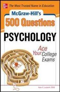 McGraw-Hill's 500 Psychology Questions: Ace Your College Exams 1st Edition 9780071780360 007178036X