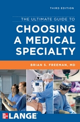 The Ultimate Guide to Choosing a Medical Specialty, Third Edition 3rd edition 9780071790284 0071790284
