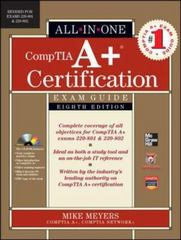 CompTIA A+ Certification All-in-One Exam Guide, 8th Edition (Exams 220-801 &amp. 220-802) 8th Edition 9780071795128 007179512X