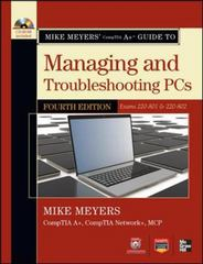 Mike Meyers' CompTIA A+ Guide to Managing and Troubleshooting PCs (Exams 220-801 & 220-802) 4th Edition 9780071795913 007179591X