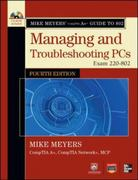 Mike Meyers CompTIA A+ Guide to 802 Managing and Troubleshooting PCs, Fourth Edition (Exam 220-802) 4th Edition 9780071795951 0071795952