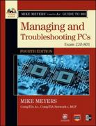 Mike Meyers CompTIA A+ Guide to 801 Managing and Troubleshooting PCs, Fourth Edition (Exam 220-801) 4th Edition 9780071795999 0071795995