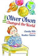 How Oliver Olson Changed the World 1st edition 9780374334871 0374334870