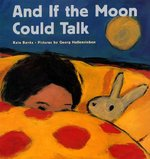 And If the Moon Could Talk 1st edition 9780374435585 0374435588