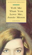 Tell Me That You Love Me, Junie Moon 0 9780374475109 0374475105