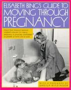 Elisabeth Bing's Guide to Moving Through Pregnancy 0 9780374522971 0374522979