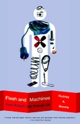 Flesh and Machines 1st Edition 9780375725272 037572527X