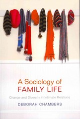 A Sociology of Family Life 1st Edition 9780745647791 0745647790