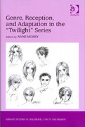 Genre, Reception, and Adaptation in the 'Twilight' Series 1st Edition 9781317129349 1317129342