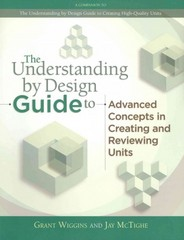 The Understanding by Design Guide to Advanced Concepts in Creating and Reviewing Units 1st edition 9781416614098 1416614095