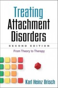 Treating Attachment Disorders, Second Edition 2nd Edition 9781462504831 1462504833