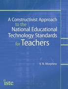 A Constructivist Approach to the National Educational Technology Standards for Teachers 1st Edition 9781564843135 1564843130