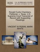 Ronald Curtis Chambers, Petitioner, V. Texas. U. S. Supreme Court Transcript of Record with Supporting Pleadings 0 9781270700272 1270700278