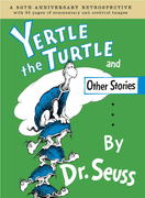 Yertle the Turtle and Other Stories Anniversary Edition 50th edition 9780375838507 0375838503