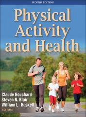 Physical Activity and Health 2nd Edition 9780736095419 0736095411