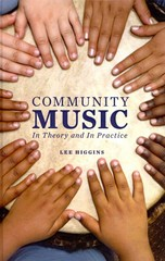 Community Music: In Theory and In Practice 1st Edition 9780199777969 0199777969