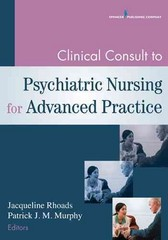 Clinical Consult to Psychiatric Nursing for Advanced Practice 1st Edition 9780826195951 0826195954