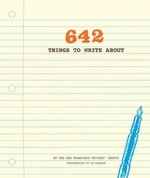 642 Things to Write About 1st Edition 9781452105444 1452105448