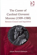 The Career of Cardinal Giovanni Morone (15091580) 1st Edition 9781317039372 1317039378