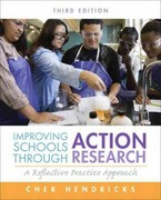 Improving Schools Through Action Research 3rd Edition 9780132868648 0132868644