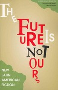 Future Is Not Ours 1st Edition 9781934824641 193482464X
