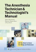 The Anesthesia Technician and Technologist's Manual 1st Edition 9781451142662 1451142668