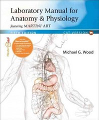 Laboratory Manual for Anatomy & Physiology featuring Martini Art, Cat Version 5th Edition 9780321803658 0321803655