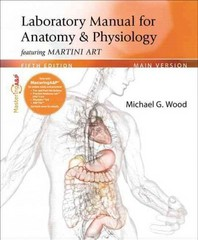 Laboratory Manual for Anatomy & Physiology featuring Martini Art, Main Version 5th Edition 9780321794376 0321794370