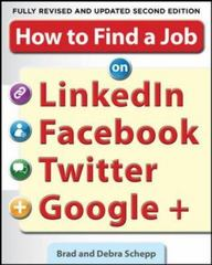 How to Find a Job on LinkedIn, Facebook, Twitter and Google+ 2/E 2nd Edition 9780071790437 0071790438
