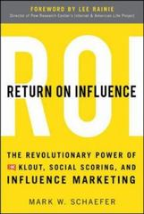 Return On Influence: The Revolutionary Power of Klout, Social Scoring, and Influence Marketing 1st Edition 9780071791090 0071791094