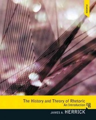 The History and Theory of Rhetoric 5th Edition 9780205078585 0205078583