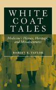 White Coat Tales 1st edition 9780387730790 0387730796