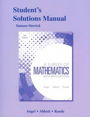Student Solutions Manual for A Survey of Mathematics with Applications 9th edition 9780321639318 0321639316