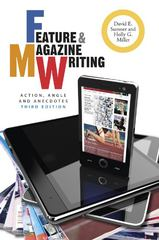 Feature and Magazine Writing 3rd Edition 9781118305133 1118305132