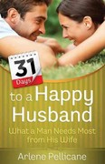 31 Days to a Happy Husband 1st Edition 9780736946339 0736946330