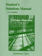 Student's Solutions Manual for College Algebra in Context 4th Edition 9780321783554 0321783557
