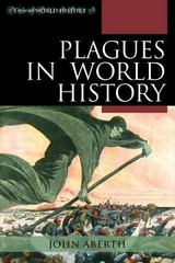 Plagues in World History 1st Edition 9780742557062 0742557065