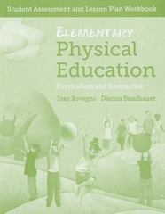 Elementary Physical Education: Student Assessment And Lesson Plan Workbook 1st Edition 9781449674908 1449674909