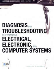 Diagnosis and Troubleshooting of Automotive Electrical, Electronic, and Computer Systems with NATEF Correlated Task Sheets 6th edition 9780132802215 013280221X