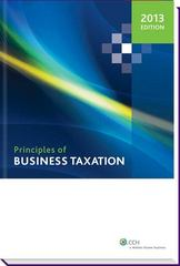 Principles of Business Taxation (2013) 1st Edition 9780808029717 0808029711