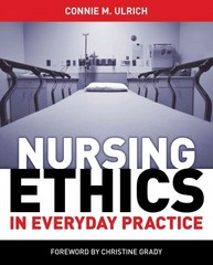 Nursing Ethics in Everyday Practice 1st Edition 9781935476504 1935476505