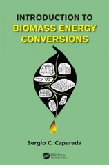 Introduction to Biomass Energy Conversions 1st Edition 9781466513341 1466513349