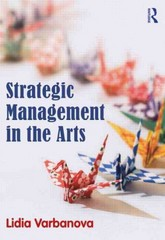 Strategic Management in the Arts 1st Edition 9780415530033 0415530032