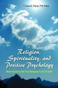 Religion, Spirituality, and Positive Psychology 1st Edition 9780313398452 0313398453